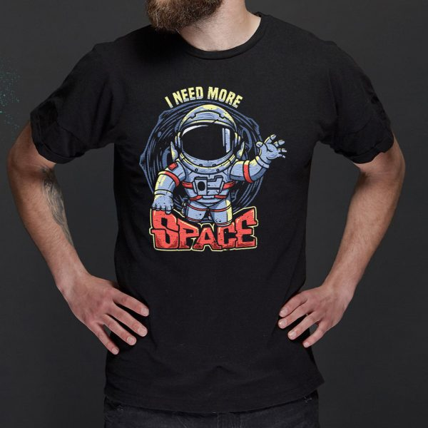 i need more space with astronaut vintage - spaceman quotes T-Shirts