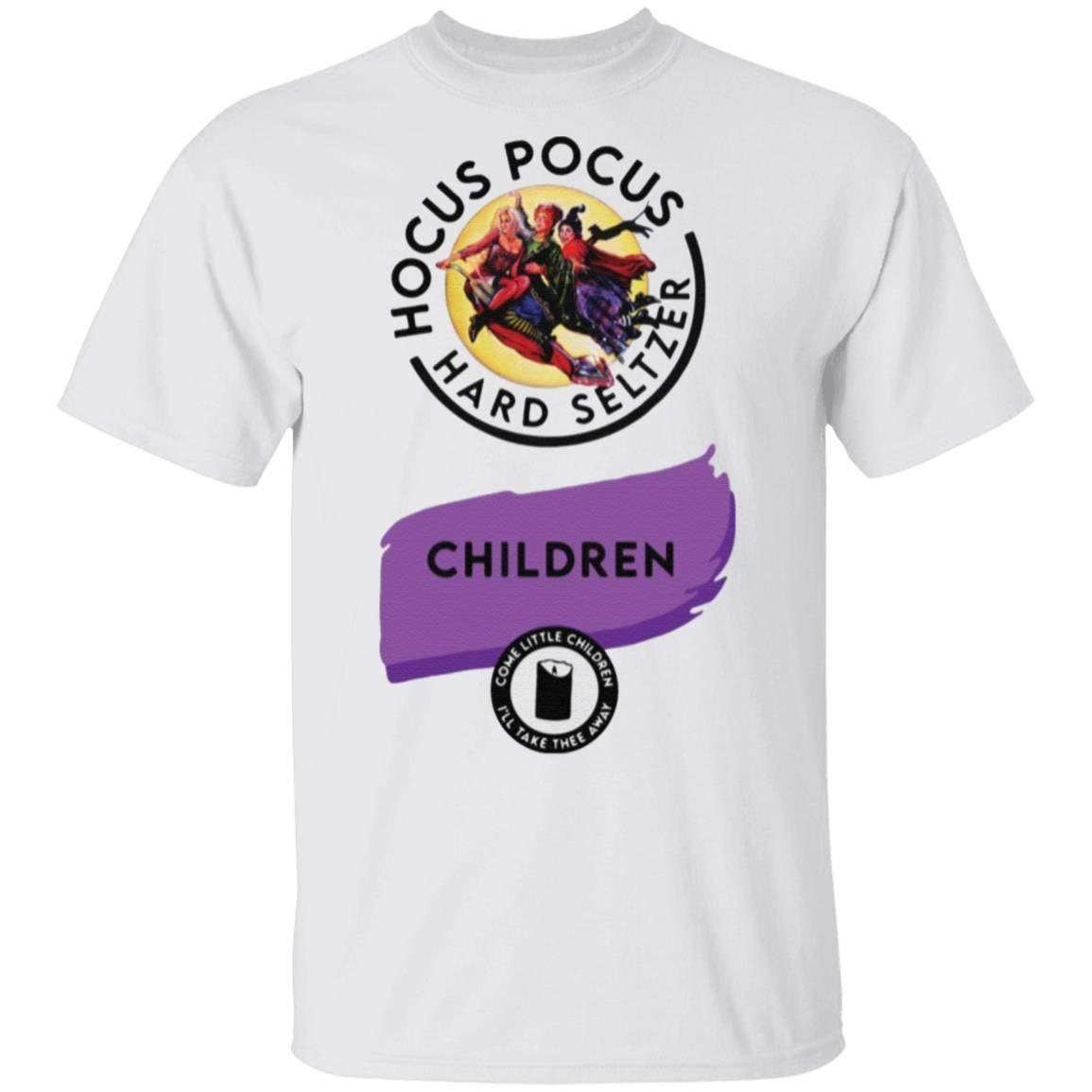 Hocus Pocus Hard Seltzer children come little children t shirt