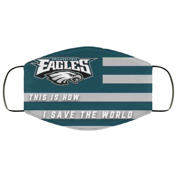 This Is How I Save The World Philadelphia Eagles Face Mask