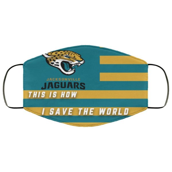 This Is How I Save The World Jacksonville Jaguars Face Mask
