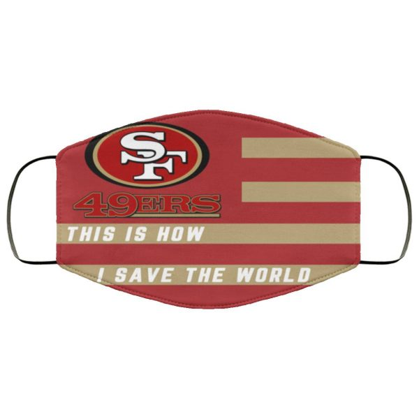 This Is How I Save The World San Francisco 49ers Face Masks PM2.5