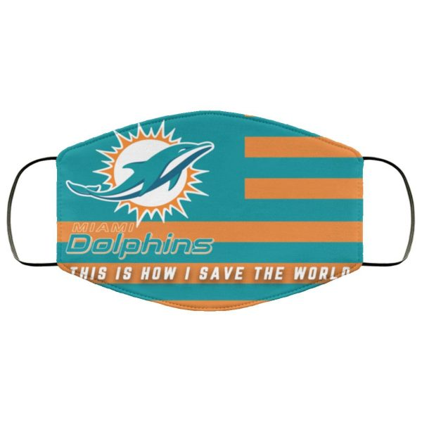 This Is How I Save The World Miami Dolphins Face Mask
