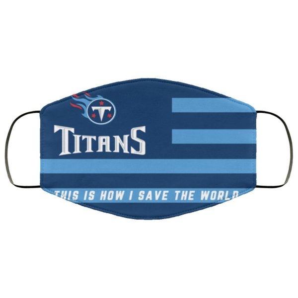This Is How I Save The World Tennessee Titans Face Mask