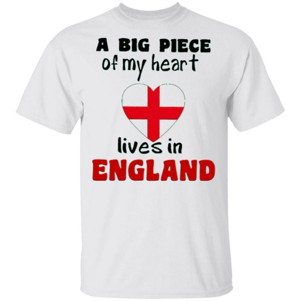 A Big Piece Of My Heart Lives In England T-Shirt