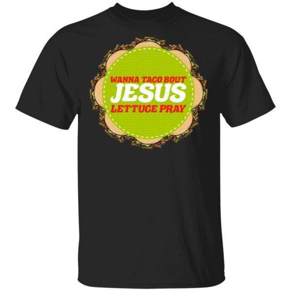 Jesus Texas Taco Gift for a Taco & Texas Lover T-Shirt