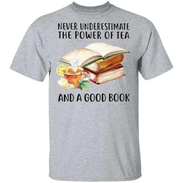 Never Underestimate The Power Of Tea And A Good Book Sweater