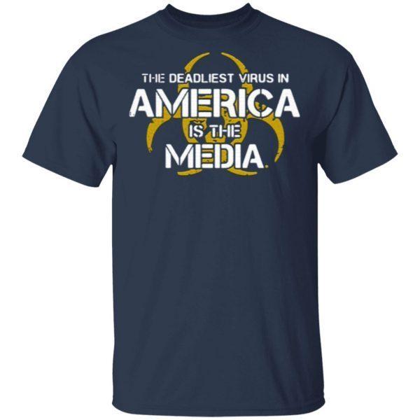 the deadliest virus in america is the media shirt