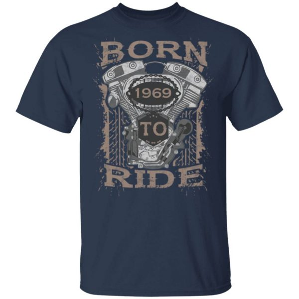 Born To Ride Motorcycle Biker 1969 0920 T-Shirt