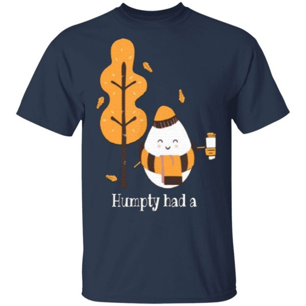 Humpty Had A Great Fall Funny Autumn Joke T-Shirt