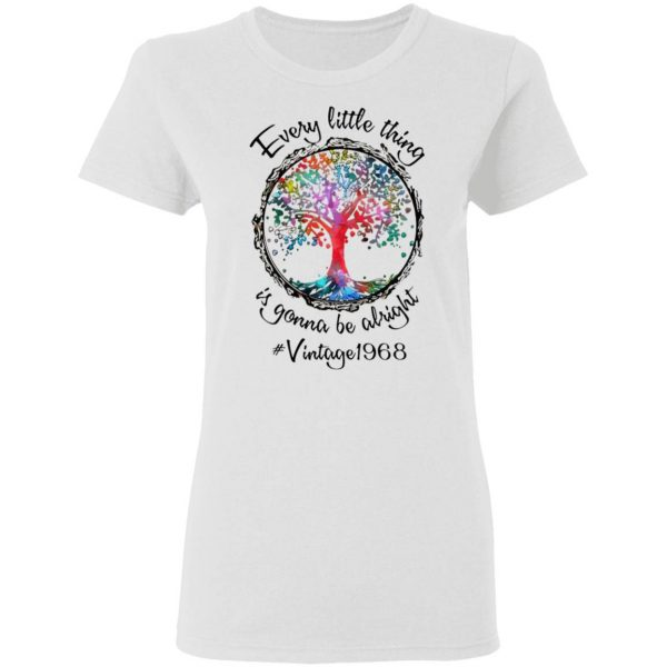Every Little Thing Is Gonna Be Alright Vintage 1968 T-Shirt