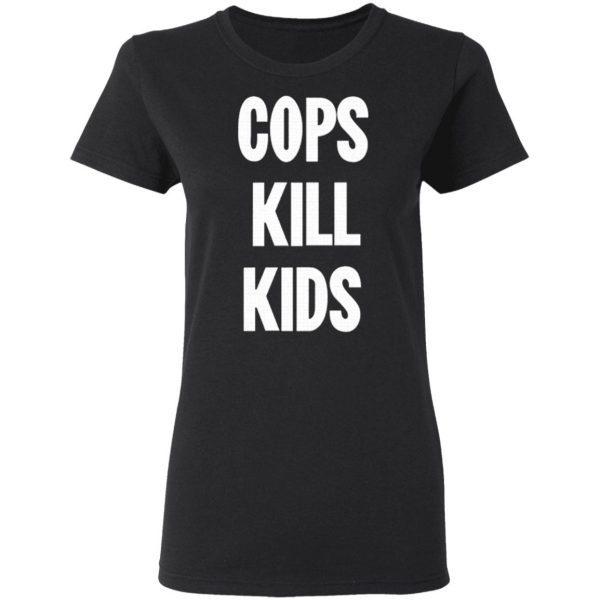 Cops Kill Kids Shirt