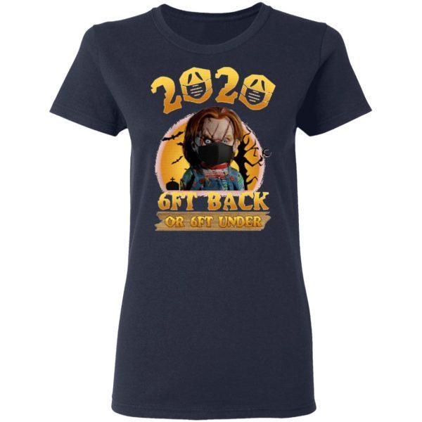 Chucky 2020 6 Feet Back Or 6 Feet Under Shirt