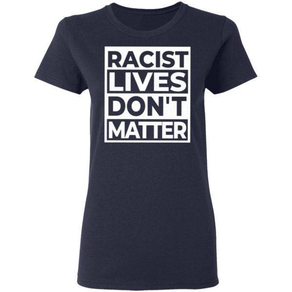 Racist Lives Dont Matter T-Shirt