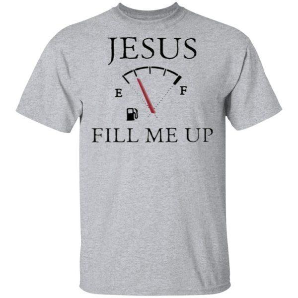 Jesus Fill Me Up Shirt
