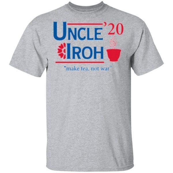 Uncle'20 Iroh Make Tea Not War Shirt