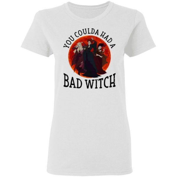 You Coulda Had A Bad Witch Halloween Shirt