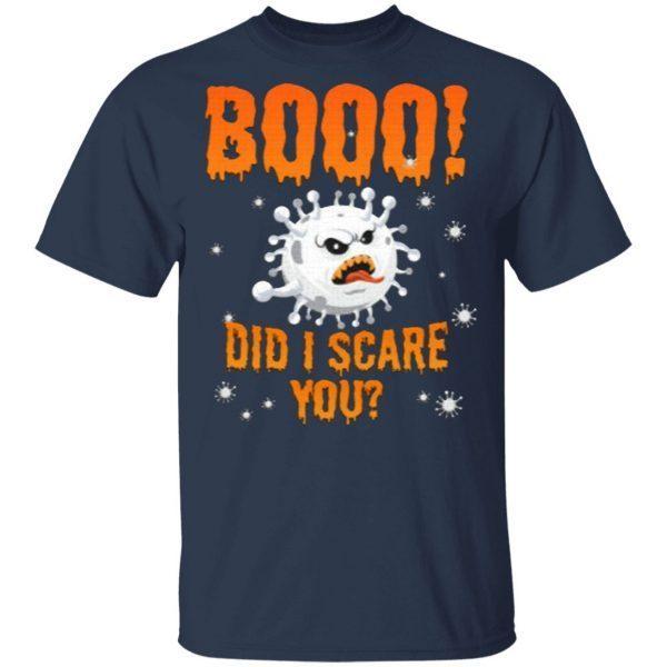 Boo CoronaVirus Did I Scare You Halloween Night 2020 T-Shirt
