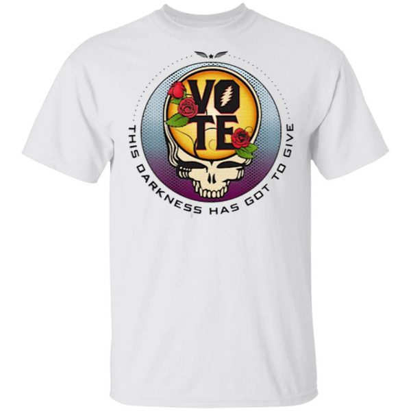 Greatful Dead This Darkness Has Got To Give Vote Shirt