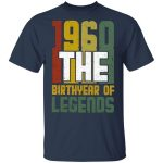 1960 The Birth Year Of Legends T-Shirt