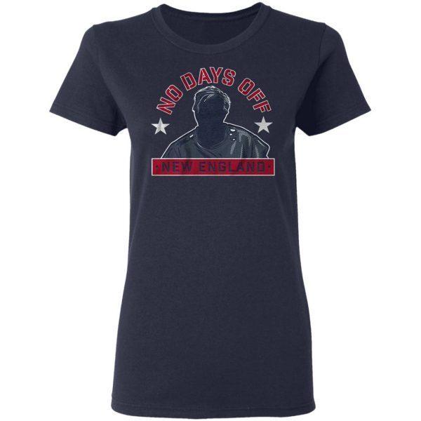 No days off new england T-Shirt