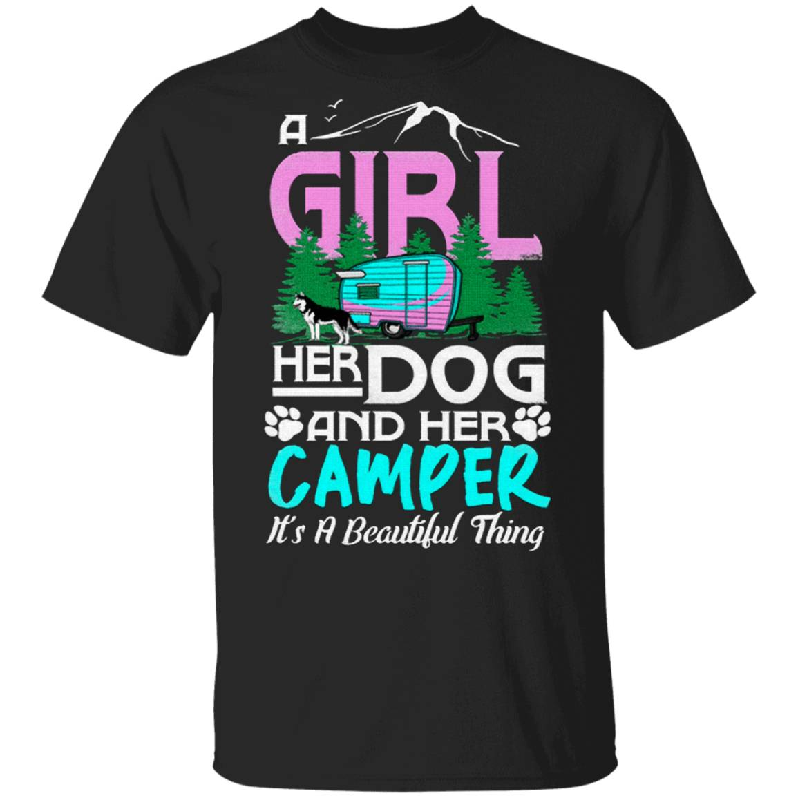 Camping A girl her dog and her camper its a beautiful thing T-Shirt