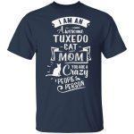 Tuxedo Cat Mom Funny Saying T-Shirt