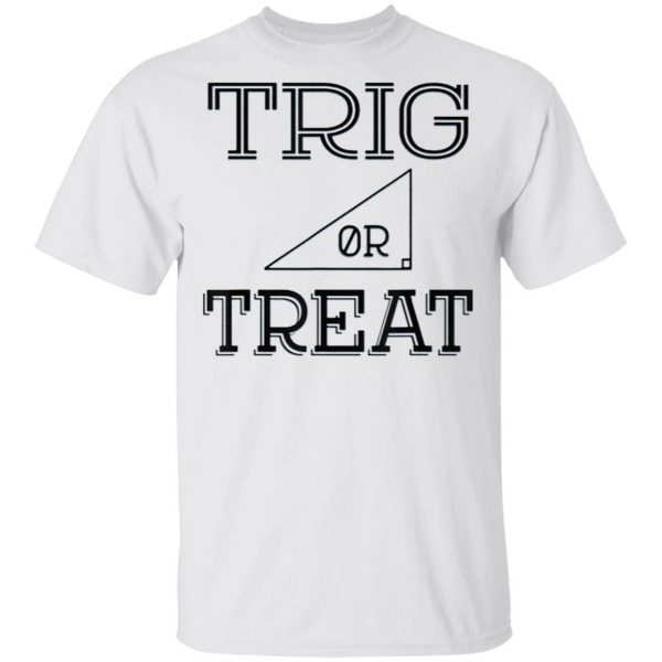 Trig or Treat Halloween T-Shirt