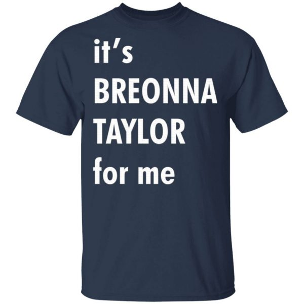 It's Breonna Taylor for me T-Shirt
