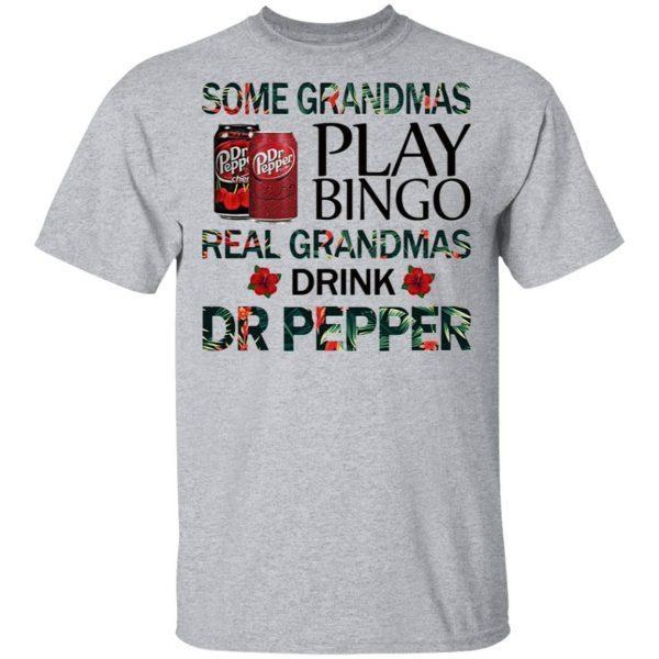 Some grandmas play bingo real grandmas drink Dr Pepper T-Shirt