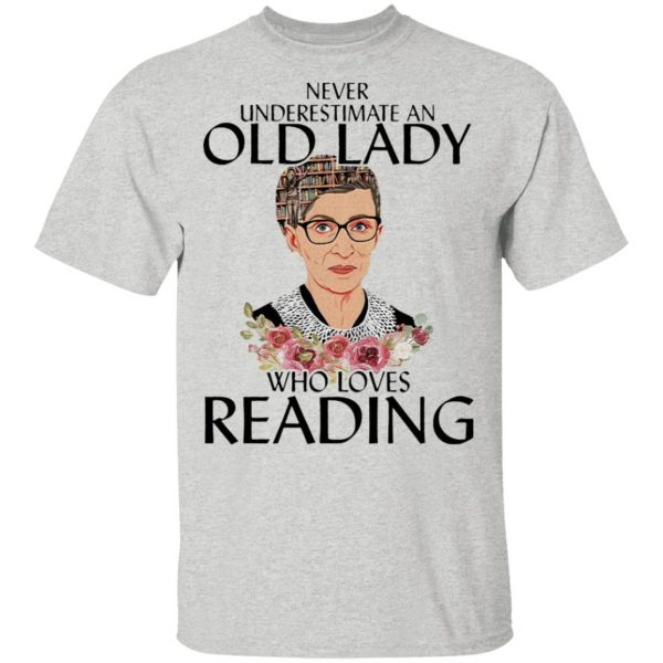 Ruth Bader Ginsburg never underestimate an old lady who loves Reading T-Shirt