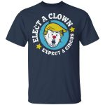 elect a clown expect a circus tshirt