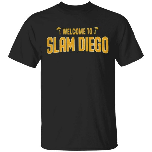 Welcome to slam diego T-Shirt