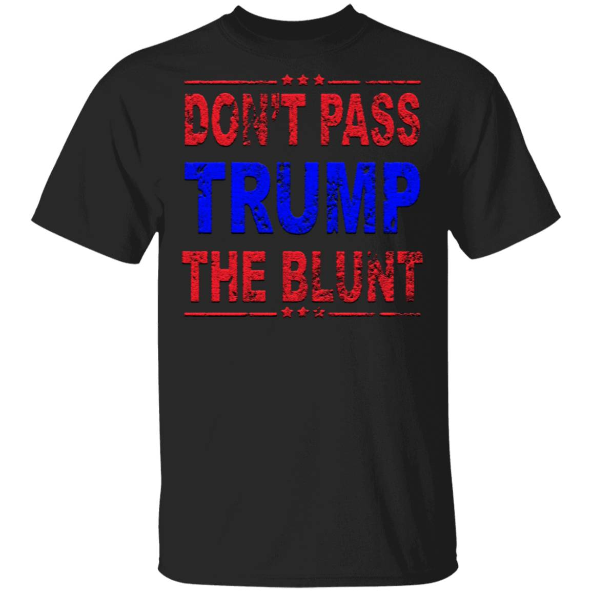 Anti Trump Don't Pass Trump the Blunt Liberal Stoner T-Shirt