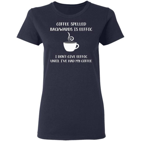 Coffee spelled backwards is eeffoc T-Shirt