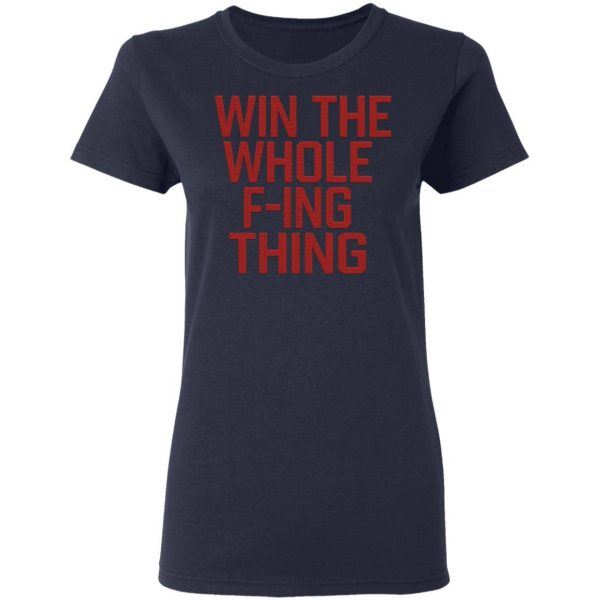 Win The Whole F'ing Thing Retro Major League Cleveland Indians T-Shirt