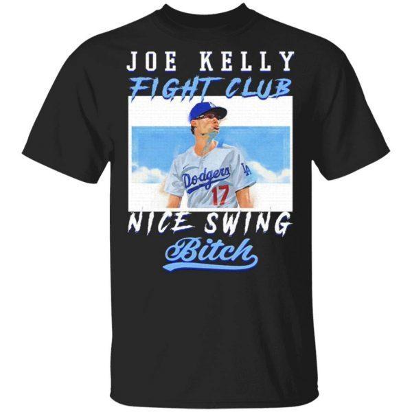 Joe Kelly fight club nice swing bitch T-Shirt