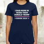 2020 I Paid More in Taxes Than Donald Trump US TShirts