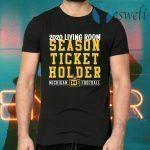2020 living room season ticket holder Michigan T-Shirts