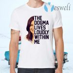 Amy Coney Barrett The Dogma Lives Loudly Within Me T-Shirts