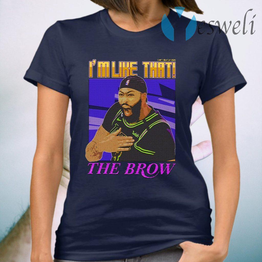 Anthony Davis I'm Like That X The Brow T-Shirt