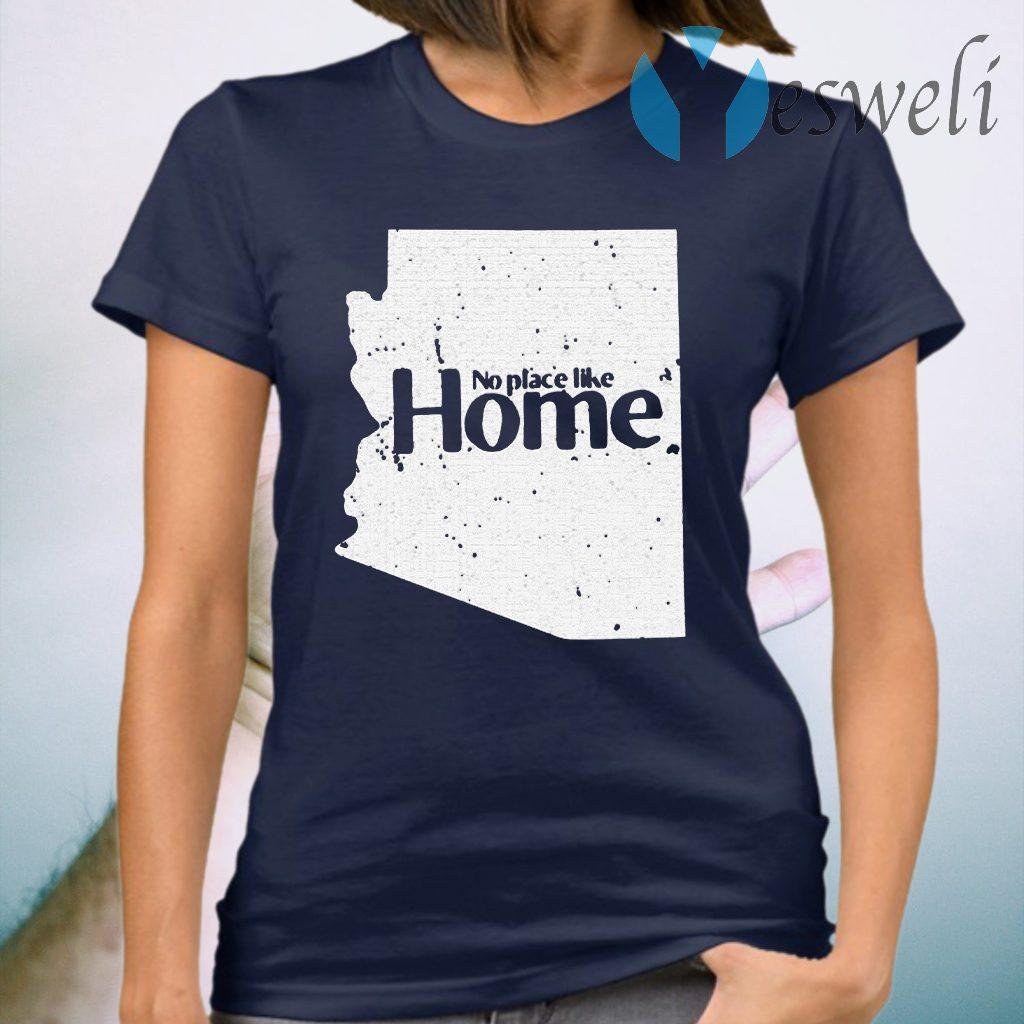 Arizona No Place Like Home T-Shirt