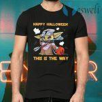 Baby Yoda Star War Happy Halloween this the way T-Shirts