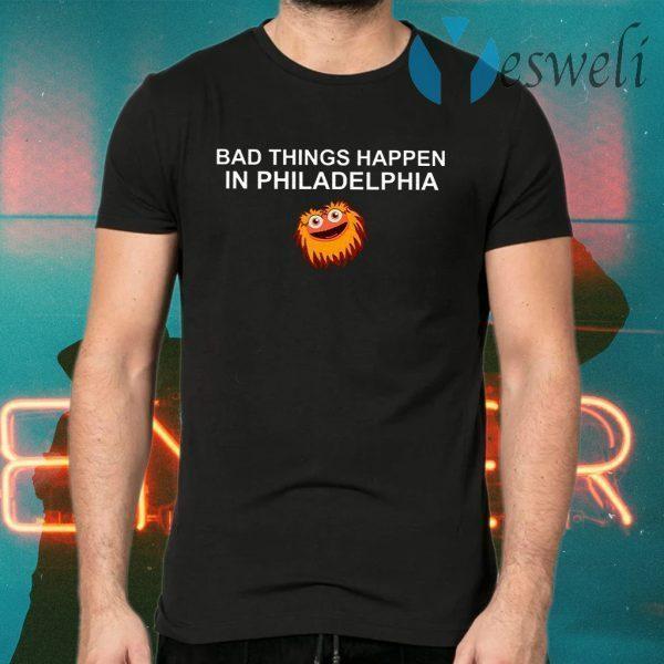 Bad Things Happen In Philadelphia T-Shirts