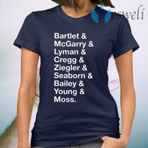 Bartlet McGarry Lyman Cregg Ziegler Seaborn Bailey Young Moss T-Shirt
