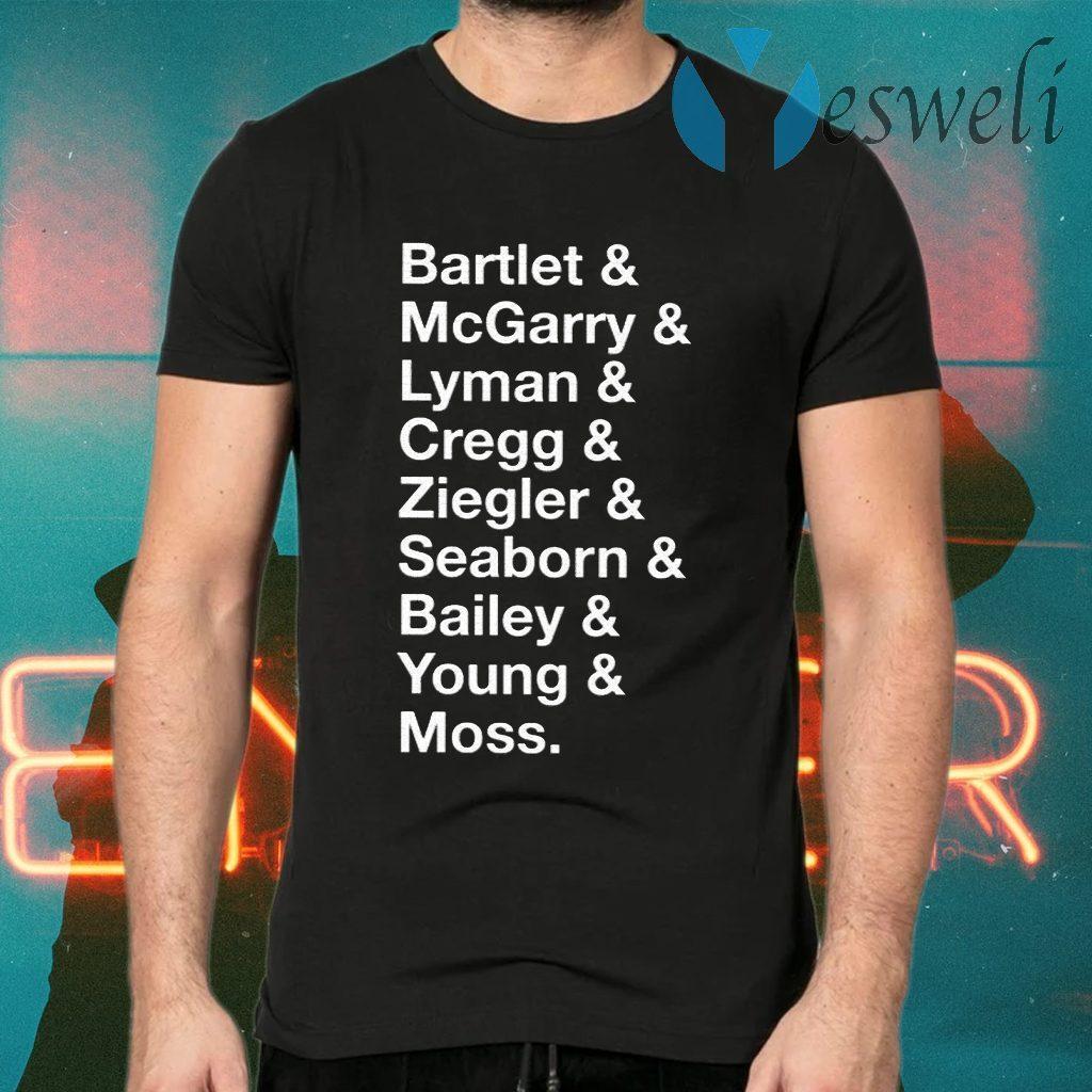 Bartlet McGarry Lyman Cregg Ziegler Seaborn Bailey Young Moss T-Shirts