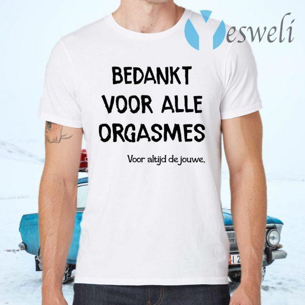 Bekankt Voor Alle Orgasmes Voor Altijd De Jouwe T-Shirts