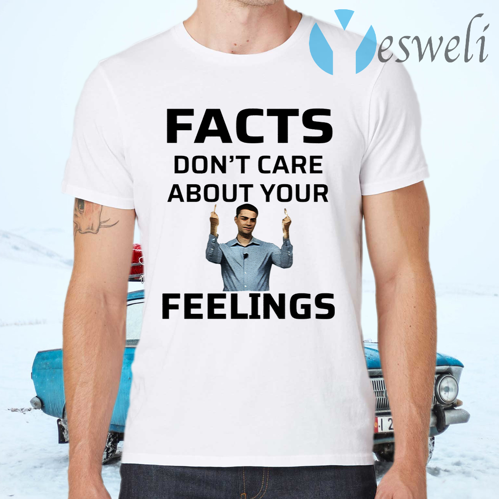 Ben Shapiro Facts Don't Care About Your Feelings T-Shirts