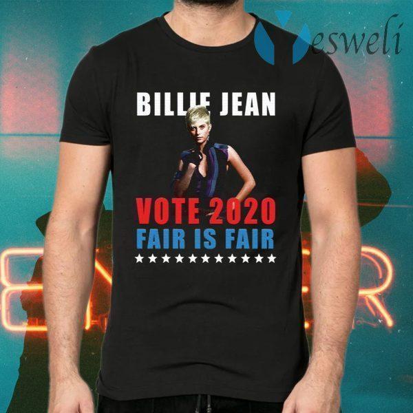 Billie Jean Vote 2020 Fair Is Fair T-Shirts