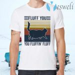 Black Cat fluff You Fluffin' fluff vintage T-Shirts