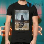 Black cat what matters most is how you see yourself T-Shirts